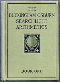 The Buckingham-Osburn Searchlight Arithmetics. Book One