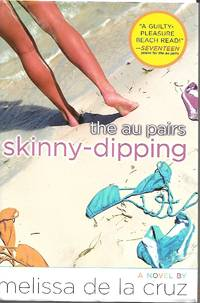 Skinny-dipping (the Au Pairs) by Melissa de la Cruz - First Edition - May 31, 2005 - from Paper Time Machines and Biblio.com