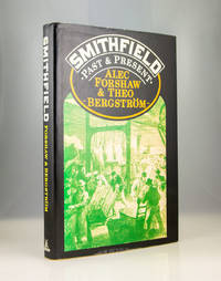 Smithfield: Past and Present by Alec Forshaw, Theo Bergstrom - 1980