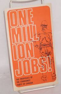 image of One million jobs the proposals of the Communist Party of Canada