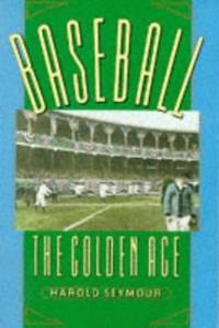 image of Baseball: The Golden Years: The Golden Age Vol 2 (Oxford Paperbacks)