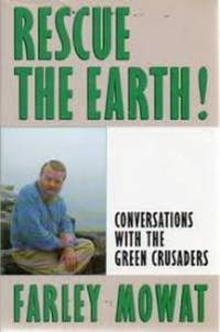 Rescue the Earth! : Conversations with the Green Crusaders