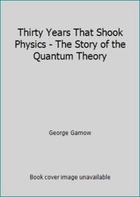 image of Thirty Years That Shook Physics - The Story of the Quantum Theory