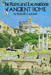 The Ruins and Excavations of Ancient Rome