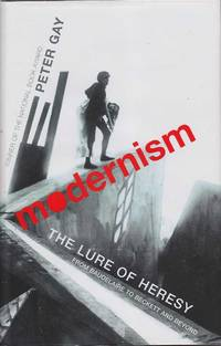 image of Modernism: The Lure of Heresy from Baudelaire to Becket and Beyond