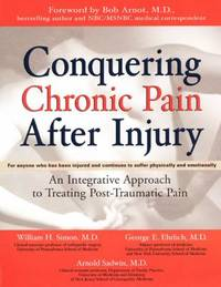 Conquering Chronic Pain after Injury : Approach to Treating Chronic Pain after Injury