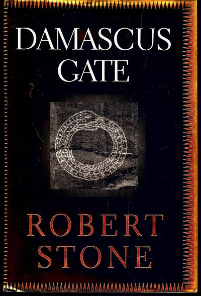 1998. STONE, Robert. DAMASCUS GATE. NY: Houghton Mifflin Company, . 8vo., cloth & boards in dust jac...