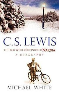 C S Lewis: The Boy Who Chronicled Narnia