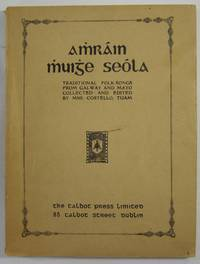 Amrain Muige Seola (Properly: Amhráin Mhuighe Seóla): Traditional Folk Songs from Galway and Mayo