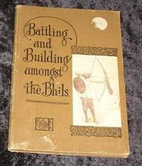 Battling and Building Amongst the Bhils