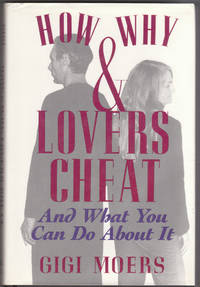 image of How and why Lovers Cheat: and What You Can Do about It