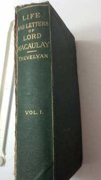 The Life and Letters of Lord Macaulay volume 1