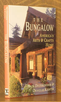 THE BUNGALOW. AMERICA'S ARTS AND CRAFTS HOME