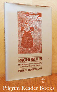 Pachomius: The Making of a Community in Fourth-Century Egypt.