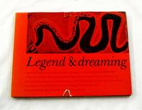 Legend & Dreaming. Legends of The Dream-time of the Australian Aborigines as Related to Roland Robinson By Men of the Djauan, Rimberunga, Mungarai-Ngalarkan and Yungmun Tribes of Arnhem Land