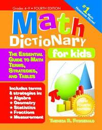 Math Dictionary for Kids : The Essential Guide to Math Terms, Strategies, and Tables