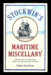 image of Stockwin's Maritime Miscellany: A Ditty Bag of Wonders from the Golden Age of Sail