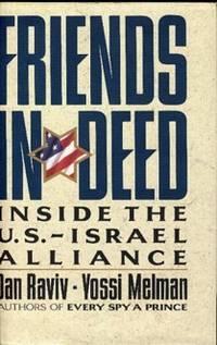 Friends in Deed: Inside the U.S.- Israel Alliance