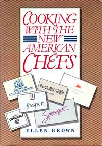 Cooking with the New American Chefs by Ellen Brown - Hardcover - 1985 - from C.A. Hood & Associates and Biblio.com
