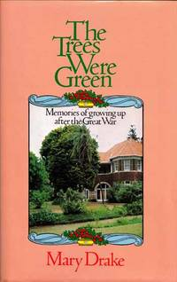 The Trees Were Green.  Memories of Growing Up After the Great War