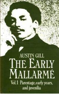 The Early Mallarme. Volume 1. Parentage, Early Years, and Juvenilia.