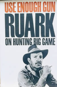 Use Enough Gun:  On Hunting Big Game
