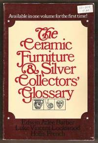 THE CERAMIC FURNITURE & SILVER COLLECTORS' GLOSSARY