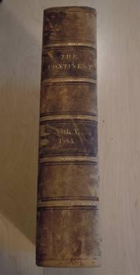 The Continent 1884  Volume V. No. 1 Through Volume V. No. 25
