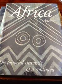 image of Africa Aeterna: The Pictorial Chronicle of A Continent (slipcase)