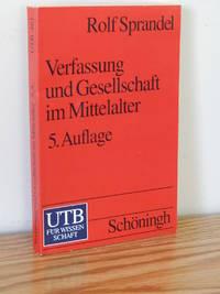 Verfassung Und Gesellschaft Im Mittelalter.  5. Auflage by Rolf Sprandel - Paperback - 1994 - from Books from Benert (SKU: 000339)