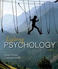 Exploring Psychology by C. Nathan DeWall; David G. Myers - 2016