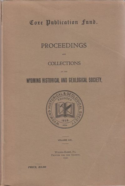 Wilkes-Barre, PA: Wyoming Historical and Geological Society. Good. 1930. Softcover. Includes several...