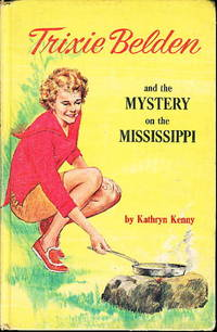 TRIXIE BELDEN AND THE MYSTERY ON THE MISSISSIPPI  #15. by  Kathryn Kenny - First Edition - 1965. - from Bookfever.com, IOBA and Biblio.com