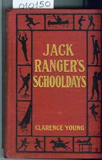 Jack Ranger's Schooldays or the Rivals of Washington  Hall