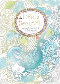 Life is Beautiful: Adventures in Ink and Inspiration (Colouring Books) by Daisy Seal - Paperback - 2016 - from Fleur Fine Books and Biblio.co.uk