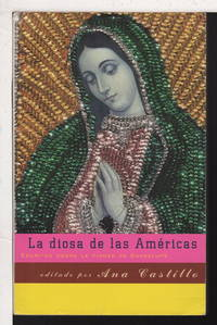 LA DIOSA DE LAS AMERICAS: Escritos Sobre la Virgen de Guadalupe (Goddess of the Americas: Writings on the Virgin of Guadalupe)