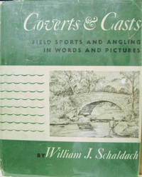 Coverts and Casts:  Field Sports and Angling in Words and Pictures