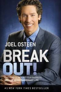 Break Out! : 5 Keys to Go Beyond Your Barriers and Live an Extraordinary Life by Joel Osteen - Hardcover - 2013 - from ThriftBooks (SKU: G0892969741I2N10)