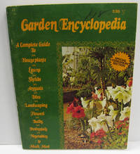 "GARDEN ENCYCLOPEDIA ""A Complete Guide to Trees, Vines, Houseplants, Bulbs,  Lawns, Shrubs, Flowers, Annuals, Perennials, Vegetables, and Landscaping"""
