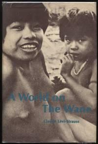 A World on the Wane [Tristes Tropiques]