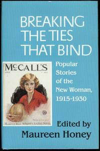 image of Breaking the Ties That Bind: Popular Stories of the New Woman, 1915-1930