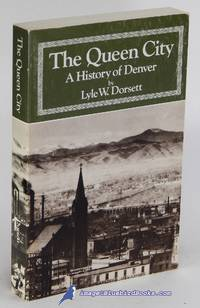 The Queen City: A History of Denver (Volume One in the Western Urban  History Series)