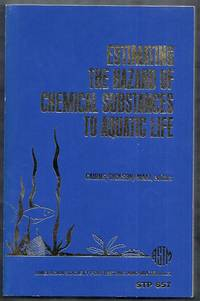 Estimating the Hazard of Chemical Substances to Aquatic Life.  ASTM Special Technical Publication...