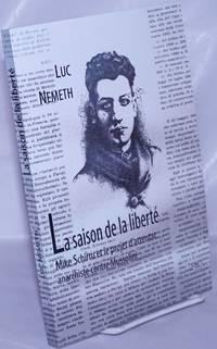 image of La saison de la liberte; Mike Schirru et le projet d'attentat anarchiste contre Mussolini. Tome 1: 1899-fevrier 1930