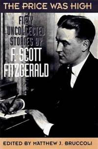 The Price Was High : The Last Uncollected Stories of F. Scott Fitzgerald by F. Scott Fitzgerald - Hardcover - 1996 - from ThriftBooks and Biblio.com
