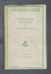 Diodorus Siculus - Diodorus of Sicily, with an English Translation by F R Walton in Twelve Volumes. Volume XI only - Books XXI - XXXII