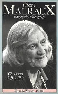 Clara Malraux Le regard d'une femme sur son siècle Biographie-Témoignage