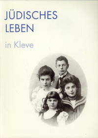 Jüdisches Leben in Kleve by  WOLFGANG KREBS - Paperback - 2004 - from Antiquariaat Parnassos and Biblio.com