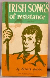Irish Songs of Resistance (1169-1923).