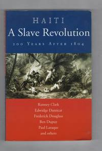 Haiti, a Slave Revolution: 200 Years After 1804